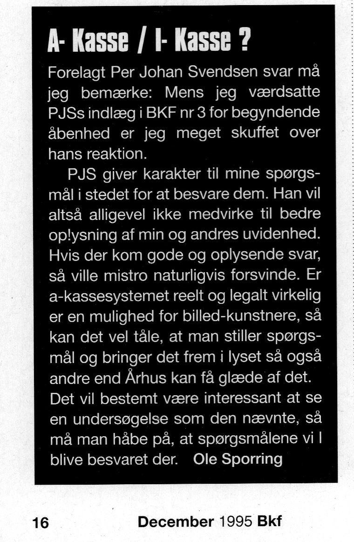 A-Kasse. I-Kasse. Debatindlæg. Ole Sporring. Fagbladet Billedkunstneren nr. 6 (Billedkunstnernes Forbund).